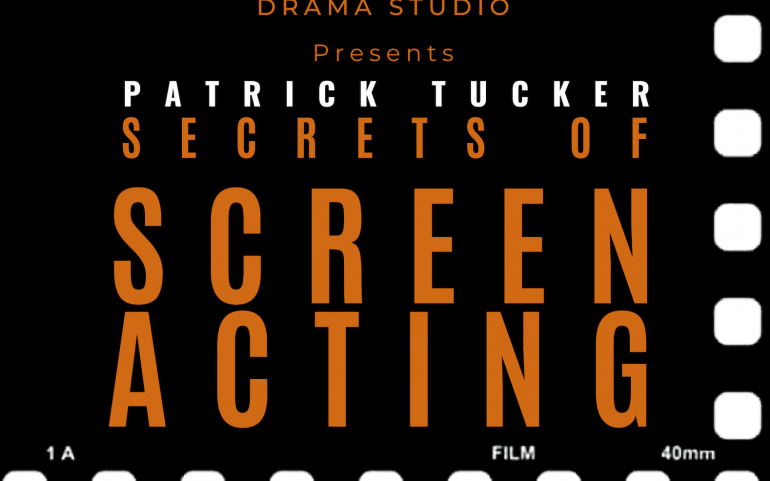 ★ THE SECRETS OF SCREEN ACTING WITH PATRICK TUCKER ★