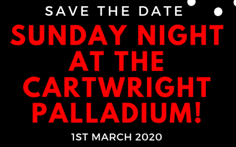 THE RETURN OF ★ SUNDAY NIGHT AT THE CARTWRIGHT PALLADIUM ★